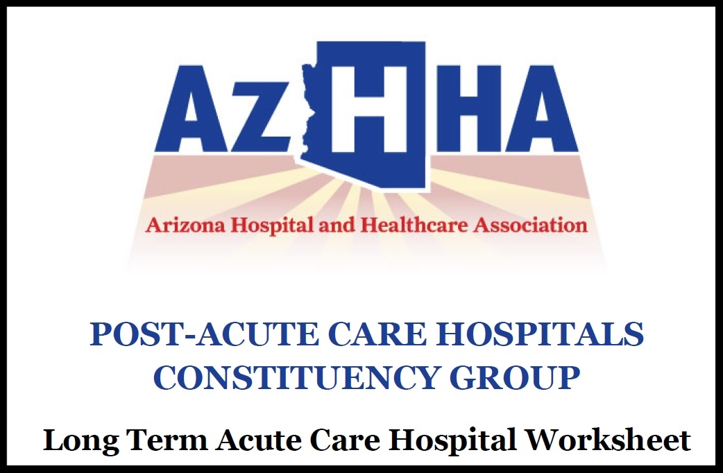Long-Term Acute-Care Hospital Worksheet - Click on the link at left