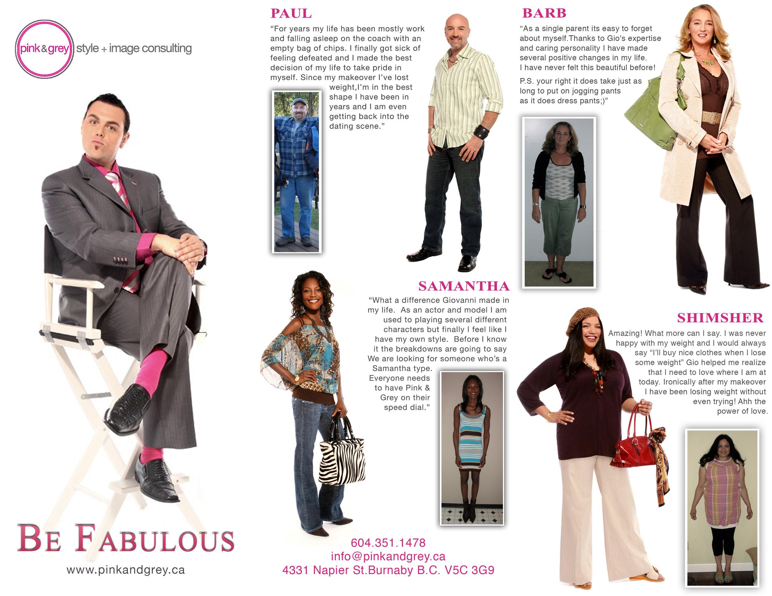 I was the CEO and creator of Pink & Grey Style & Image Consulting for over 10 years.