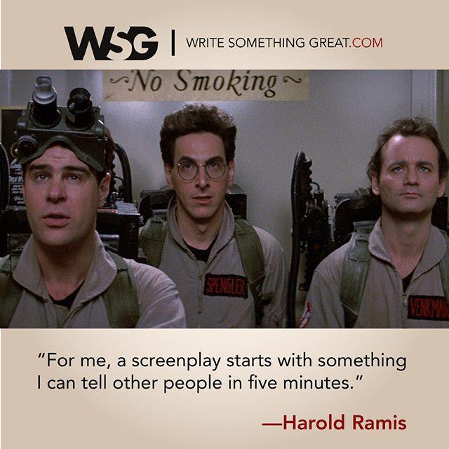 """For me, a screenplay starts with something I can tell other people in five minutes"" -Harold Ramis  #Screenwriting #WriteSomethingGreat #WritingTips #HaroldRamis #GhostBusters #DanAykroyd #BillMurray #HaroldRamis"