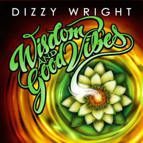 DIZZY WRIGHT - GOOD VIBES