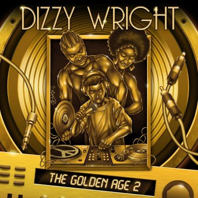 DIZZY WRIGHT - THE GOLDEN AGE 2