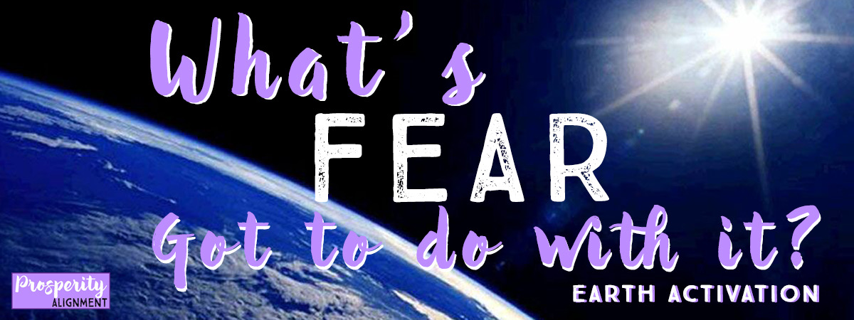 What's Fear got to do with it earth.jpeg