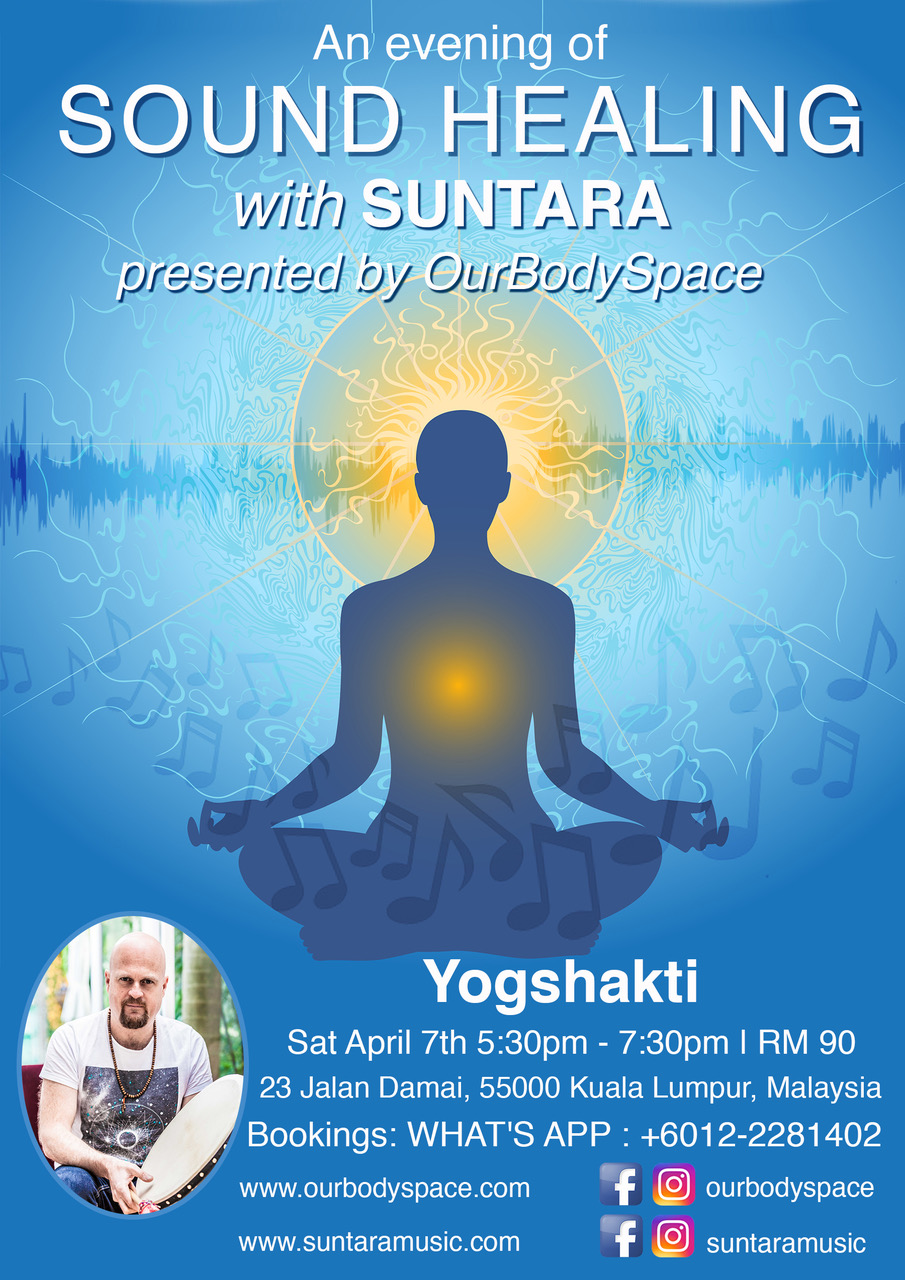 """FOR BOOKINGS & TICKETS: Click on the ticket link above or WHAT'S APP : +6012-2281402  Join one of Australia's leading Sound Healer's Suntara for an evening of Sound Healing.  Presented by Our Body Space at YogaShakti Studios  """"A Musical Trip around the Cosmos""""  Get ready to be moved by Sound. Suntara delivers a magical musical experience that will transport you to another dimension. Weaving together """"other-worldly"""" vocals and a myriad of healing instruments such as shamanic drums, crystal bowls and djembe; Suntara will take you on a musical healing journey into the depths of your soul.  You will return from the journey deeply relaxed with a smile on your face and clarity about life.  For a sample of an Suntara Sound Healing Journey, click here:  https://www.facebook.com/suntaramusic/videos/990757271062538/  For more information visit: http://www.suntaramusic.com/   Investment - RM 90  FOR BOOKINGS & TICKETS: Click on the ticket link above or WHAT'S APP : +6012-2281402  Bio - Suntara  Suntara is one of Australia's leading Sound Healers. Suntara means """"Bringing Light to the Earth"""" and that is his soul intention with his Sound Healing and Music.  Suntara has a unique and powerful voice that is often described """"other worldly"""". The sound vibrations he channels penetrate deep, moving and shifting energy leaving the audience feeling light, clear and deeply relaxed.  Suntara is a regular at Mind Body Spirit Festival Australia and has been invited to perform at the 2018 Mind, Body & Spirit Wellbeing Festival in London, UK.  Suntara currently lives on the road with his young family touring the world sharing his passion.  FOR BOOKINGS & TICKETS: Click on the ticket link above or WHAT'S APP : +6012-2281402"""