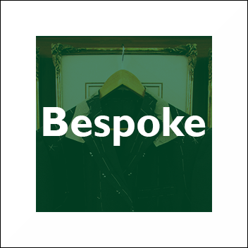 BESPOKE PROCESSES & TRADITIONS