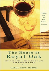 The House at Royal Oak by Carol Eron Rizzoli