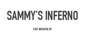 Sammy's Inferno - East Meadow, NY