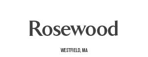 Rosewood - Westfield, MA