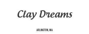 Clay Dreams - Arlington, MA