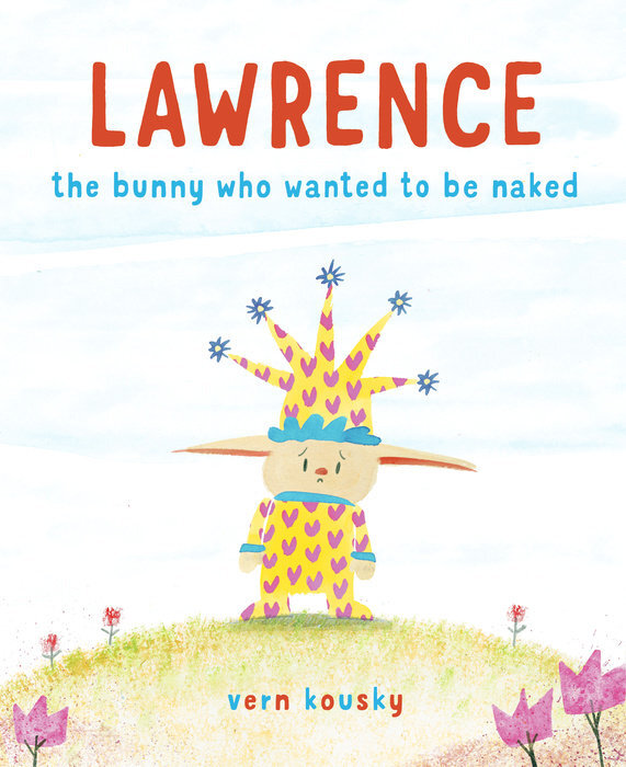 """""""An emotionally savvy look at a mother-child relationship... ingenious, rascally, and still deeply empathic."""" - Publishers Weekly (Vern Kousky's LAWRENCE is out January 2020)"""