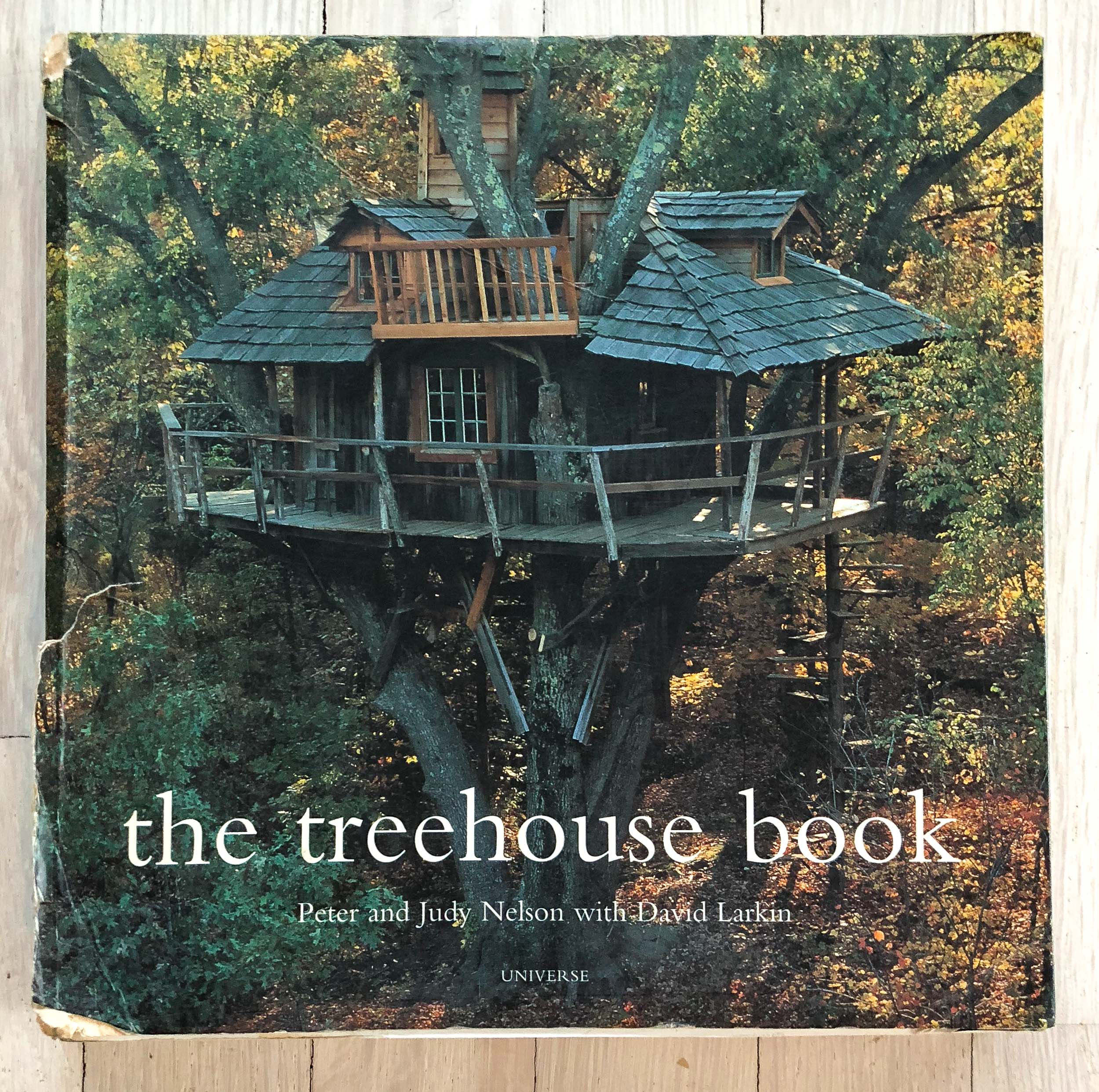 The Treehouse Book  by David Larkin. Edited by Richard Olsen. David Larkin, Graphic Design. Michael Vagnetti, Production Manager. Universe Publishing.
