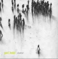 Paul Bedal: Chatter (2014)
