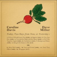 Caroline Davis/Dave Miller: Today, Two Days from Now, and Tomorrow (2011)