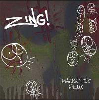 Zing: Magnetic Flux (2007)
