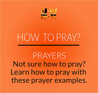 Everyone has had some thoughts on how to pray to God. Not sure how to pray? Learn how to pray with these examples. Click on image to  learn more >>