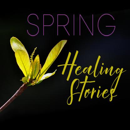 spring-healing-stories
