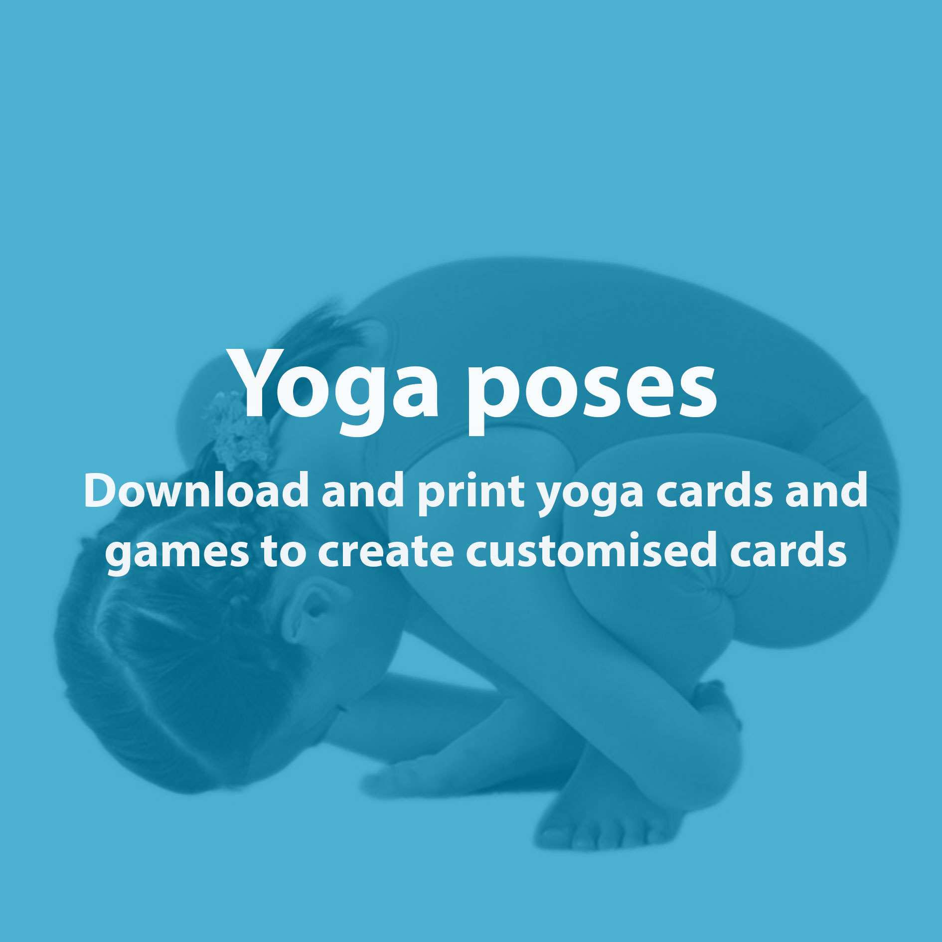 Save on postage when you download and print yoga games and poses to create customised cards.