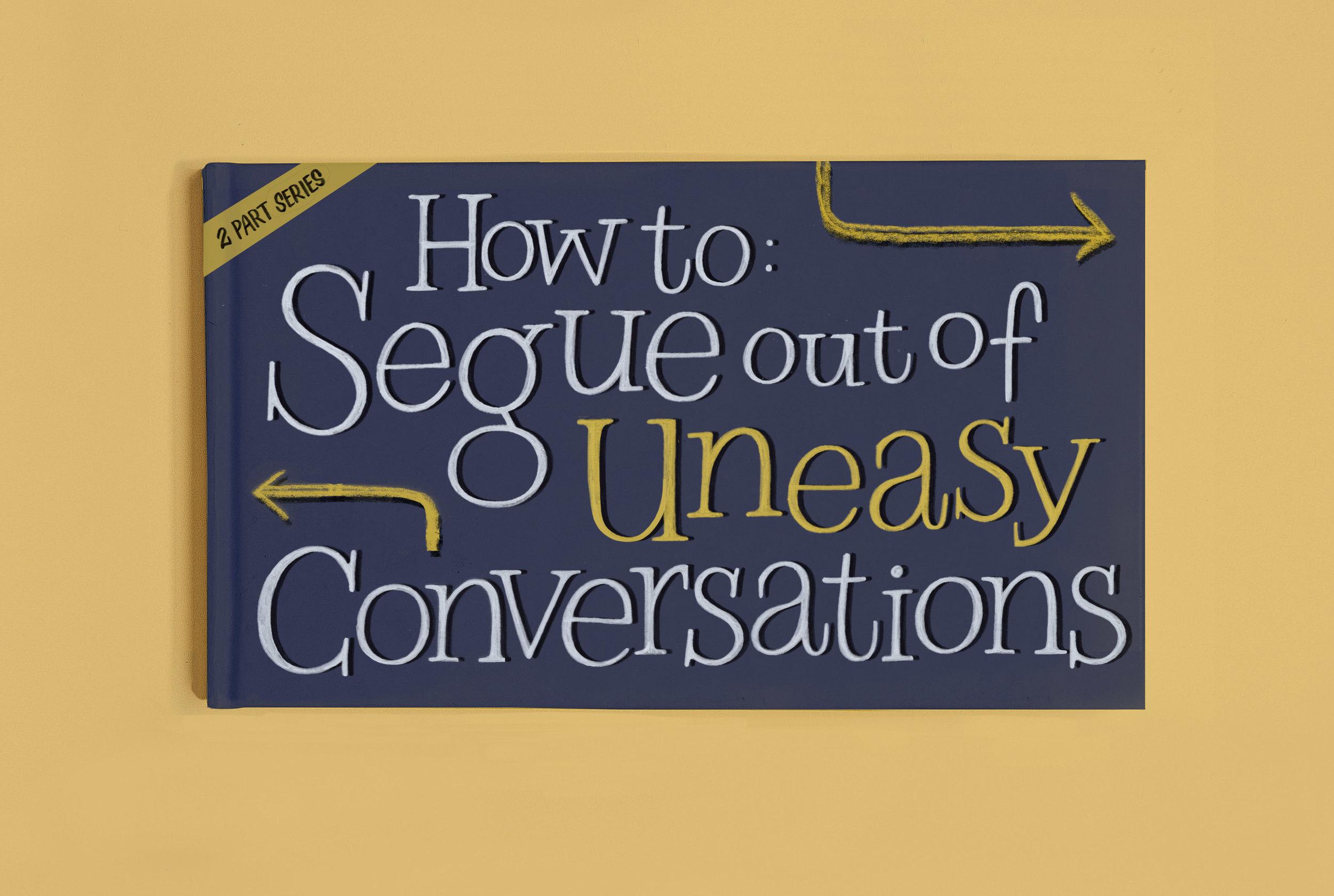 segwayoutofconversation_lettering.jpeg
