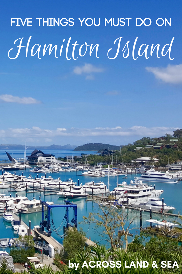 Five things you must do on Hamilton Island, Whitsundays, Queensland, Australia