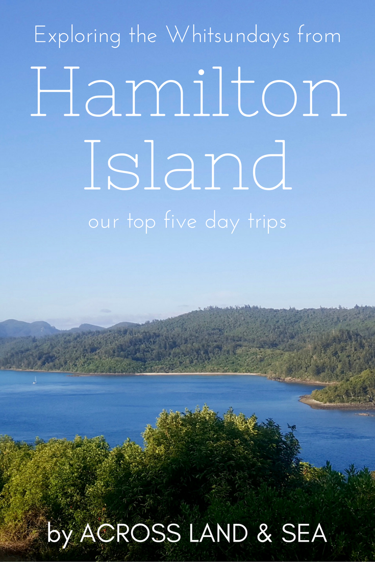 Explore the Whitsundays - five day trips from Hamilton Island you should not miss.