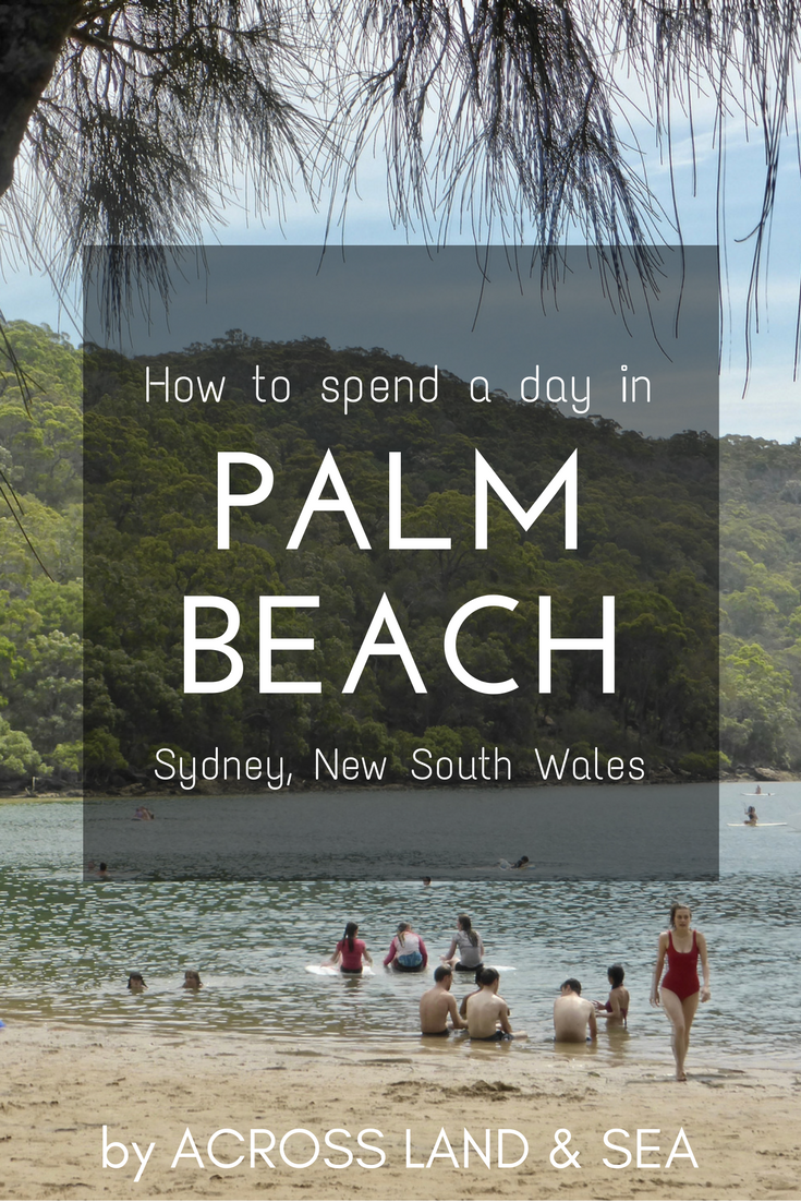 How to spend a day in Palm Beach, Northern Beaches, Sydney, New South Wales, Australia - by Across Land & Sea