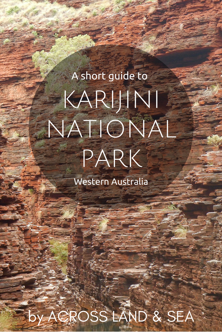 A short guide to Karijini National Park, Western Australia