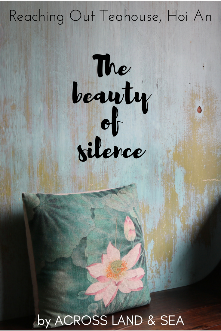 Reaching Out Teahouse, 'the beauty of silence' in Hoi An