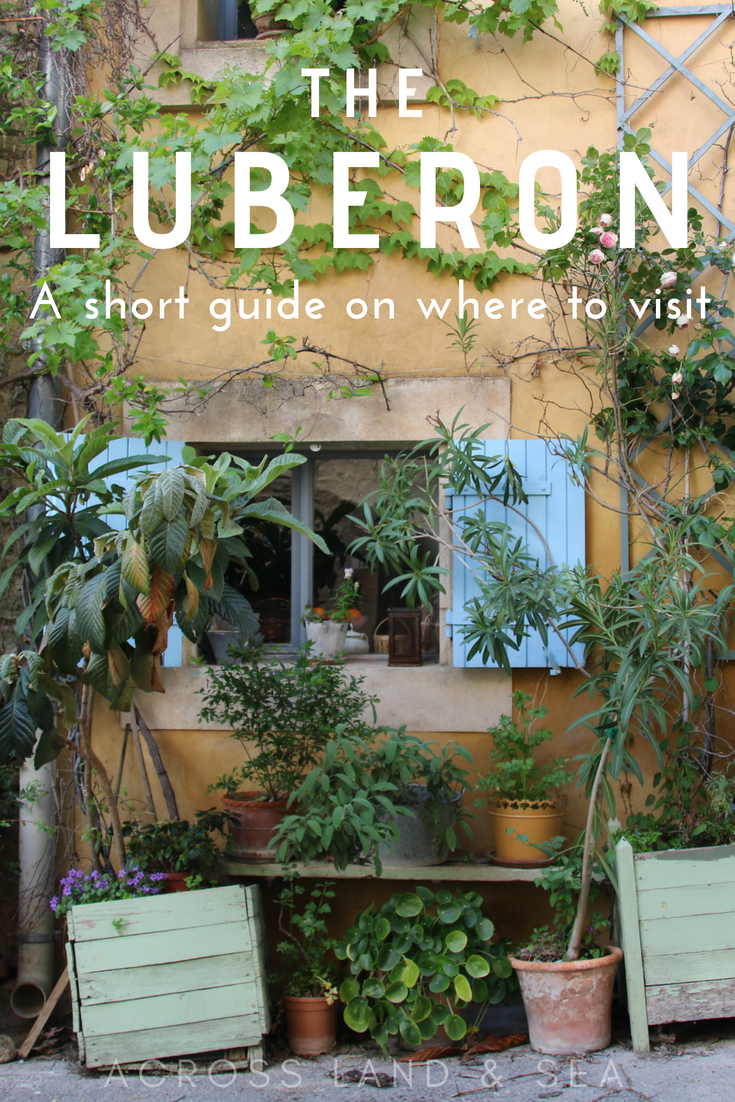 A short guide on where to visit in the Luberon