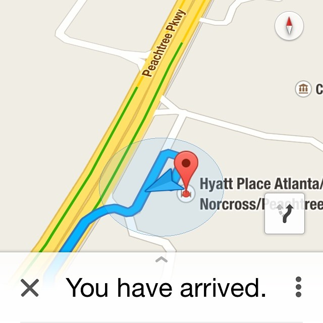 "Settle down Google Maps… it's just Hyatt Place. I'm doing fine, but I wouldn't say that I've ""arrived""."