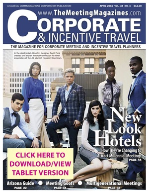 Corporate & Incentive Travel Magazine    Multigenerational Meetings  By Maura Keller  April 2016 Pages 38-42