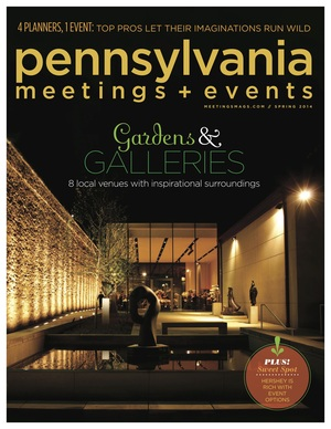 Pennsylvania Meetings + Events Magazine   Four Planners, One Event  By Cathy Melnicki Sears  Spring 2014 Pages 26-31