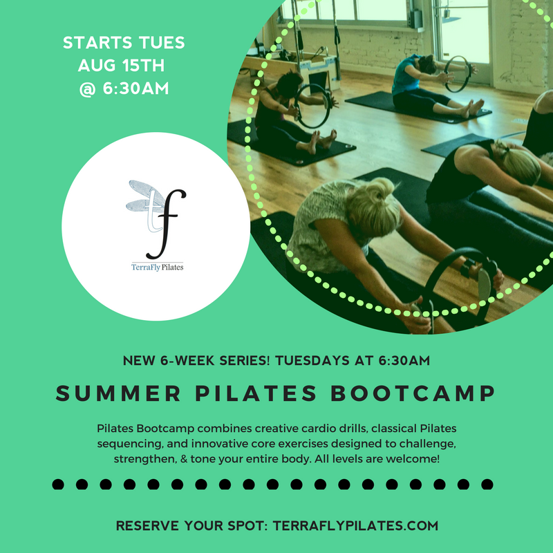 6-Week Class Series  Tuesday, August 15th at 6:30am  $14 drop in   $72 for full 6- week series   All levels are welcome! Bring your friends!  Head to  TerraFlyPilates.com to sign up for Pilates Bootcamp!