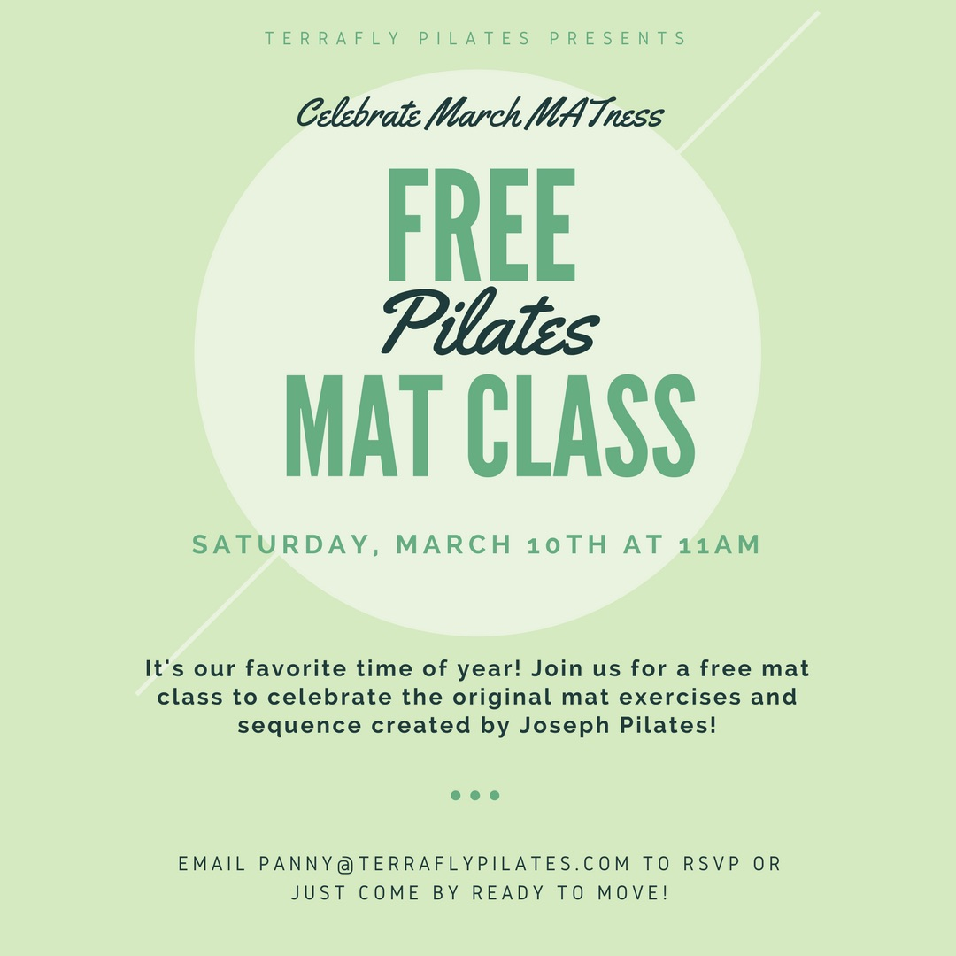 It's March MATness! All month long we're celebrating the original mat exercises designed by Joseph Pilates. In honor of our favorite month, we're bringing you a FREE mat class on Saturday,  March 10th at 11:00am ! Get ready to move on the mat! Email panny@terraflypilates.com to RSVP or just come to the studio. Happy March MATness!