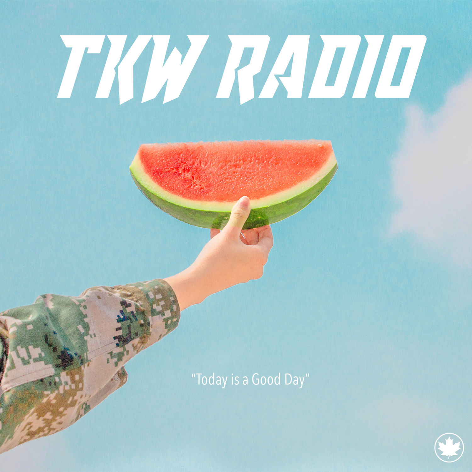 TODAY IS A GOOD DAY (TKW RADIO)