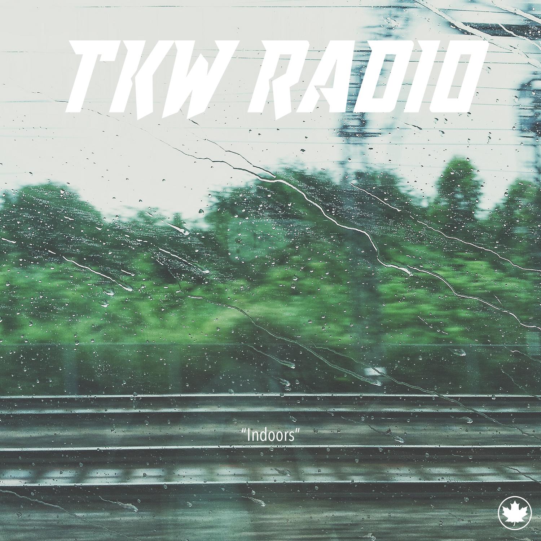 INDOORS (TKW RADIO)