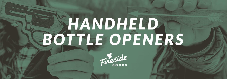 Fireside-Goods-Banner-handheld-openers.png