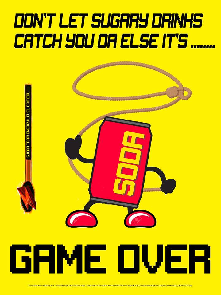 Image created by a student from A. Philip Randolph High School that targets sugary beverages and discusses the link between sugary beverage intake and decreased energy.