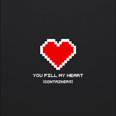 you fill my heart containers 8 bit graphic valentines day