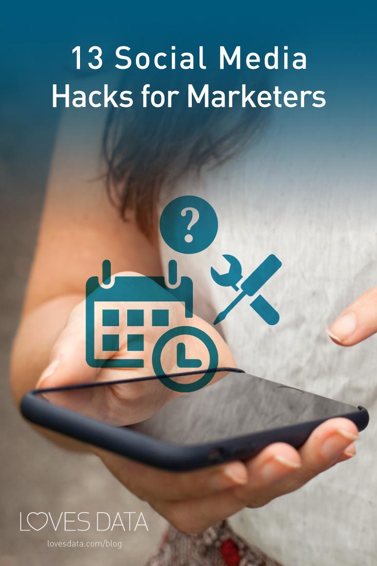 13 Social Media Hacks for Marketers #socialmedia #hacks #onlinemarketing #lovesdata
