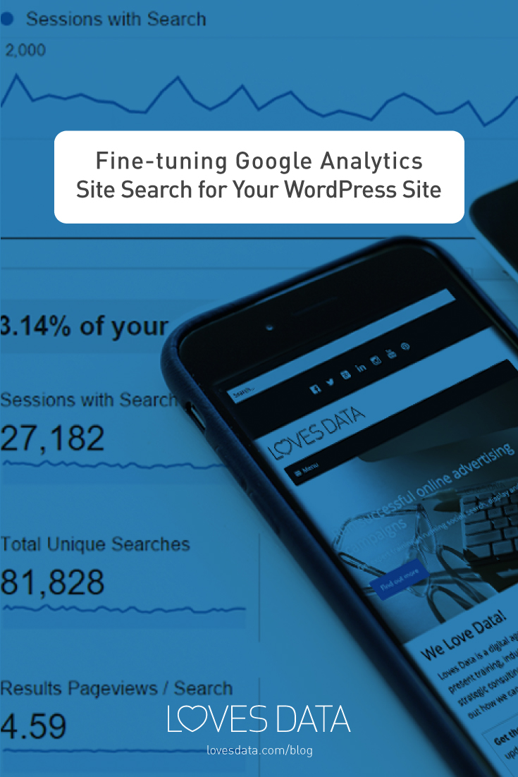 Fine-tuning Google Analytics Site Search for Your WordPress Site Loves Data Blog sitesearch