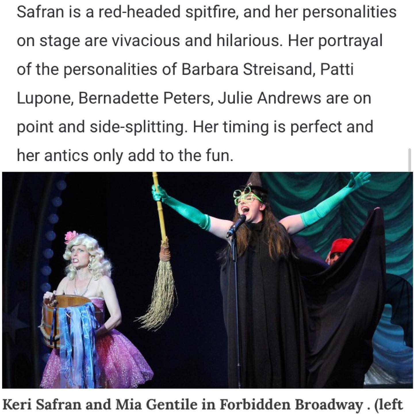 What a joy to perform Forbidden Broadway at The Gateway Playhouse under the direction of creator himself, Gerard Alessandrini! In love with castmates Mia Gentile, Bill Coyne & Chris Collins-Pisano! Mahvelous Stage Management, too, by Spencer Clouse, and led bravely into battle by Music Director Robbie Felstein!!  Impressions: Bebe Neuwirth, Julie Andrews, Bernadette Peters, Barbra Streisand, Patti LuPone, Rita Morena, Kristen Chenowith…am I missing anyone?
