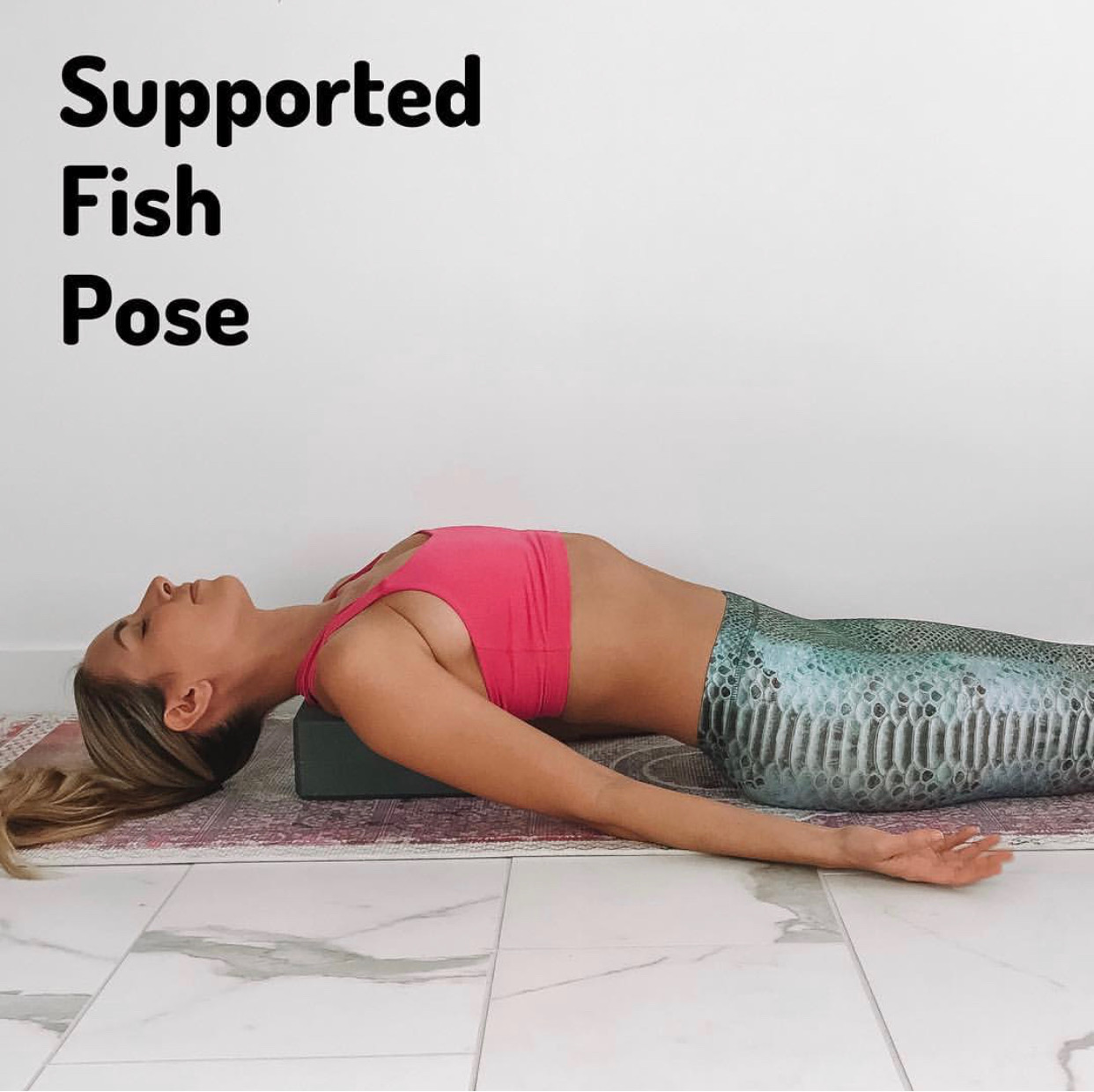 6. Supported Fish Pose x 2 minutes