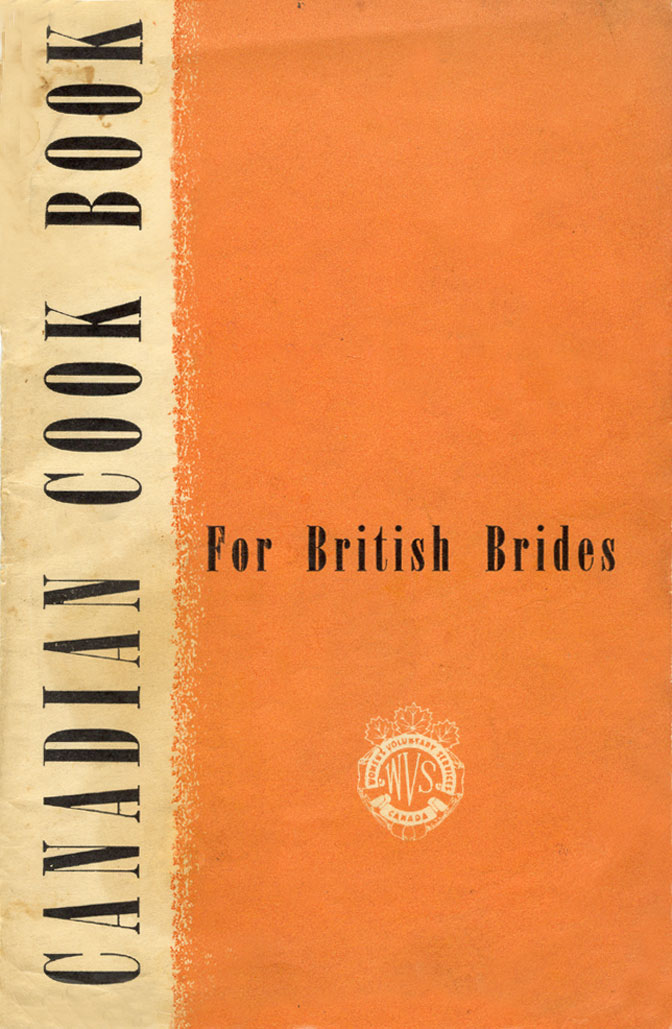The Canadian Cookbook for British Brides (1945) was a guide for women adjusting to life in Canadian homes after WWII.
