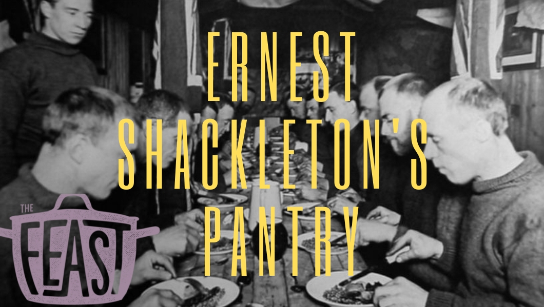 Ernest Shackleton's Pantry     This week we look at Antarctic expedition rations in the early 20th century and what explorers ate before the advent of energy bars and protein powder. We'll also dig up Shackleton's secret storage of whiskey, buried for a hundred years under the snow. Just don't ask us if we want our Scotch served over ice.   Show Notes    Listen Now!