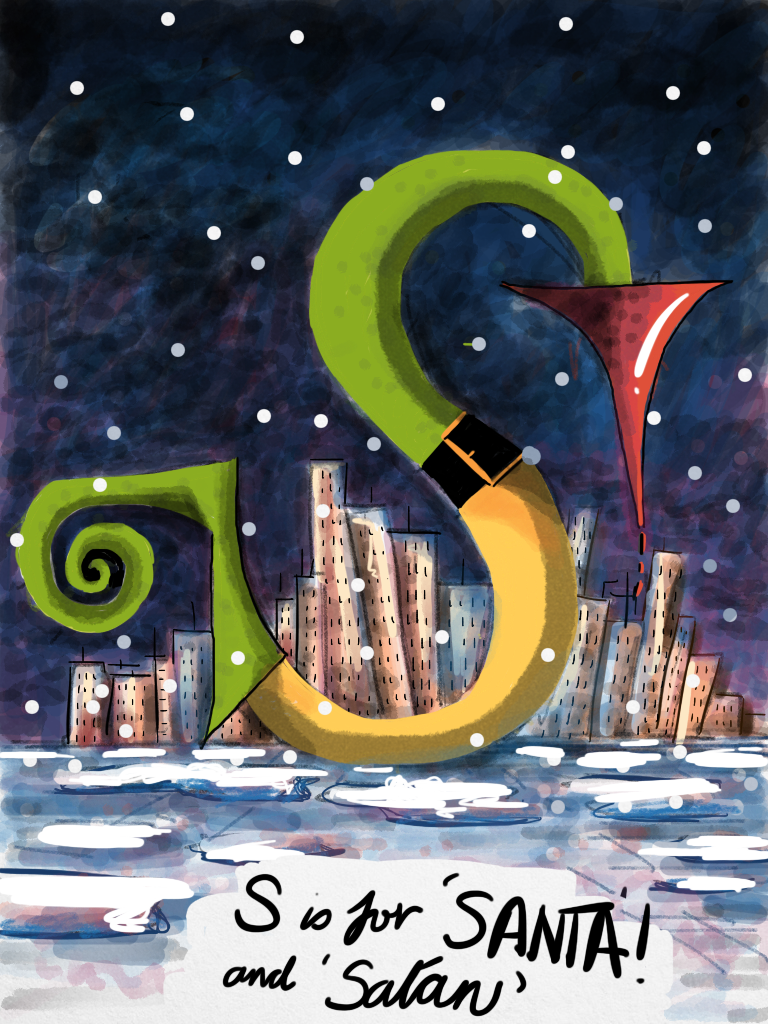 S is for Santa ! And Satan. 2015