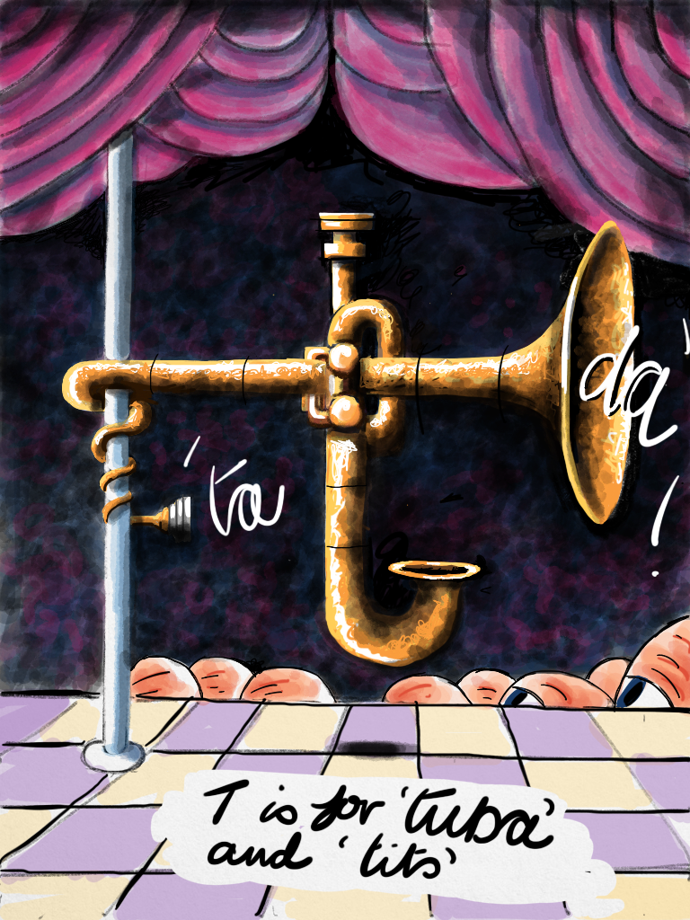 T is for Tuba. And Tits. 2015