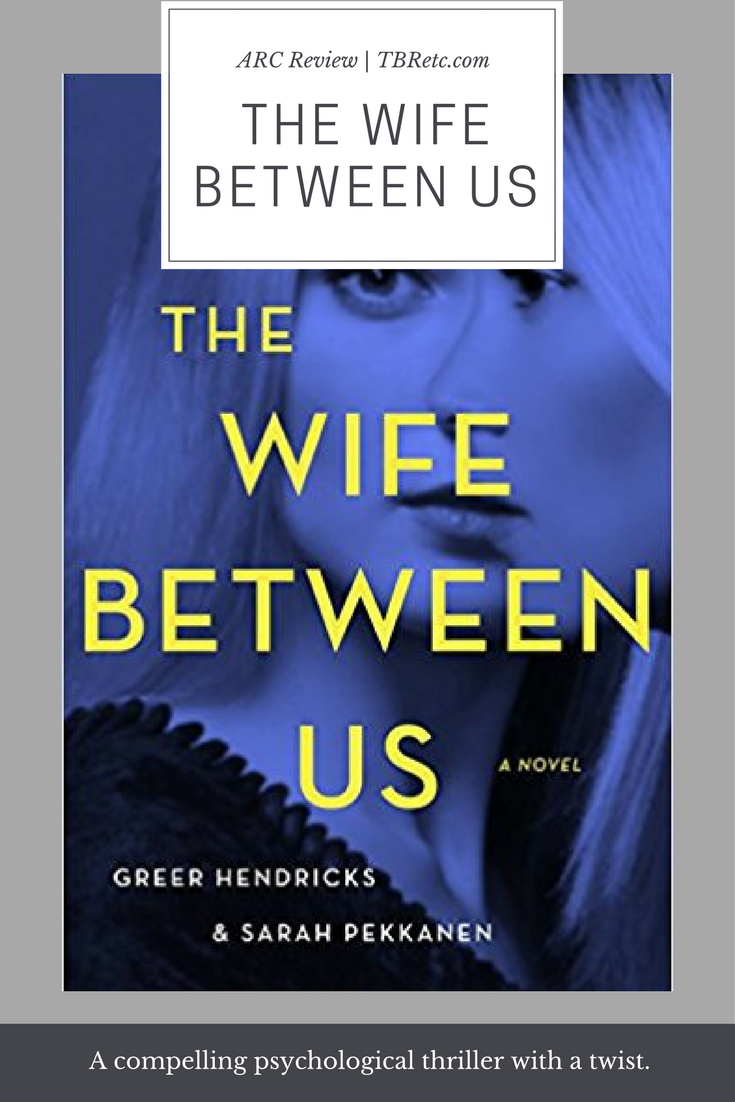 ARC REVIEW - THE WIFE BETWEEN US - TBR ETC
