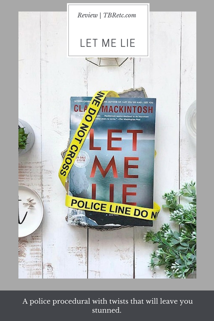 Let Me Lie | Clare Mackintosh | TBR Etc.png