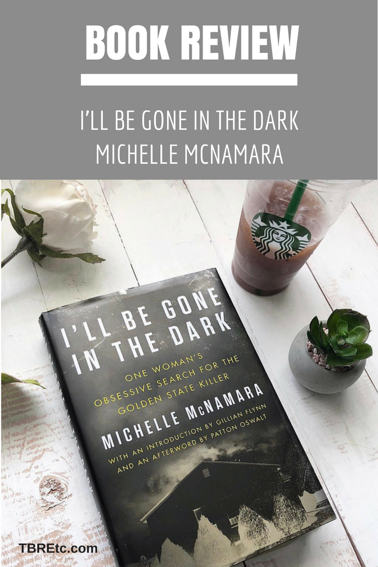 Book Review | I'll Be Gone In the Dark