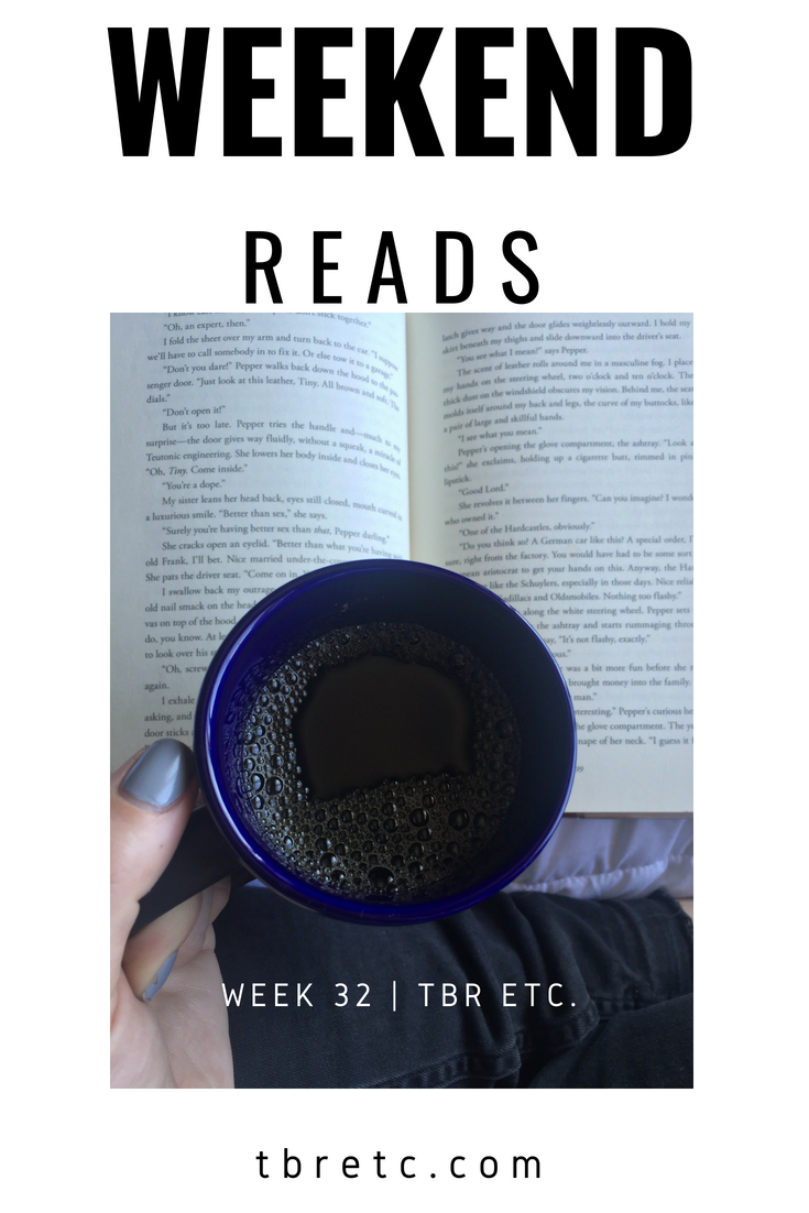 Weekend Reads | Week 32 | TBR Etc.