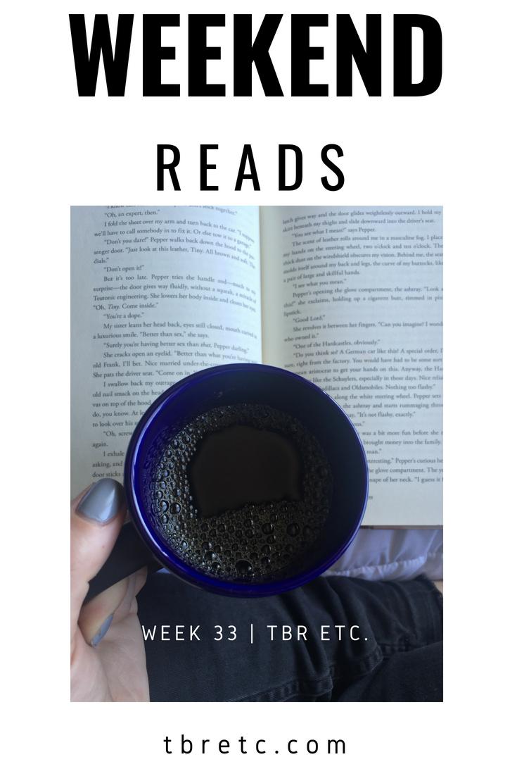 Weekend Reads | Week 33 | TBR Etc.